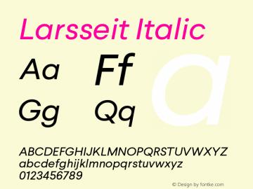 Larsseit-Italic 1.000;com.myfonts.typedynamic.larsseit.italic.wfkit2.468c图片样张