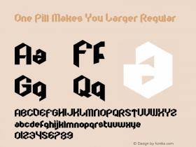 One Pill Makes You Larger Version 1.00;April 19, 2018;FontCreator 11.5.0.2422 64-bit图片样张