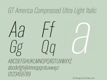 GTAmerica-CompressedUltraLightItalic Version 1.003;PS 001.003;hotconv 1.0.88;makeotf.lib2.5.64775图片样张