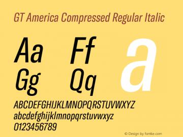 GTAmerica-CompressedRegularItalic Version 1.003;PS 001.003;hotconv 1.0.88;makeotf.lib2.5.64775图片样张