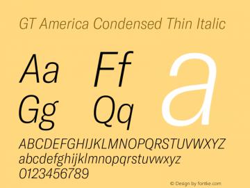 GTAmerica-CondensedThinItalic Version 1.003;PS 001.003;hotconv 1.0.88;makeotf.lib2.5.64775图片样张