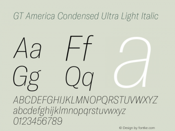 GTAmerica-CondensedUltraLightItalic Version 1.003;PS 001.003;hotconv 1.0.88;makeotf.lib2.5.64775图片样张