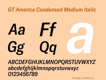 GTAmerica-CondensedMediumItalic Version 1.003;PS 001.003;hotconv 1.0.88;makeotf.lib2.5.64775图片样张