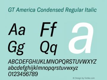 GTAmerica-CondensedRegularItalic Version 1.003;PS 001.003;hotconv 1.0.88;makeotf.lib2.5.64775图片样张