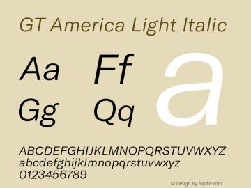 GTAmerica-LightItalic Version 1.003;PS 001.003;hotconv 1.0.88;makeotf.lib2.5.64775图片样张