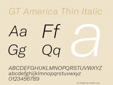 GTAmerica-ThinItalic Version 1.003;PS 001.003;hotconv 1.0.88;makeotf.lib2.5.64775图片样张