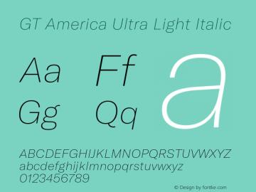 GTAmerica-UltraLightItalic Version 1.003;PS 001.003;hotconv 1.0.88;makeotf.lib2.5.64775图片样张