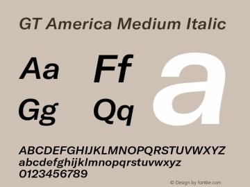 GTAmerica-MediumItalic Version 1.003;PS 001.003;hotconv 1.0.88;makeotf.lib2.5.64775图片样张