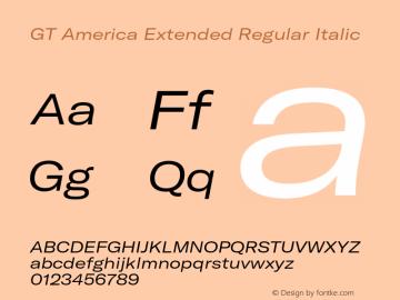 GTAmerica-ExtendedRegularItalic Version 1.003;PS 001.003;hotconv 1.0.88;makeotf.lib2.5.64775图片样张