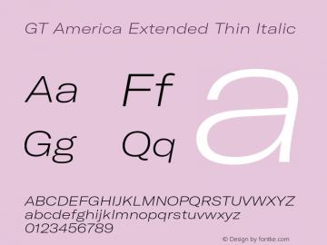 GTAmerica-ExtendedThinItalic Version 1.003;PS 001.003;hotconv 1.0.88;makeotf.lib2.5.64775图片样张
