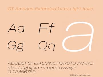 GTAmerica-ExtendedUltraLightItalic Version 1.003;PS 001.003;hotconv 1.0.88;makeotf.lib2.5.64775图片样张