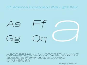 GTAmerica-ExpandedUltraLightItalic Version 1.003;PS 001.003;hotconv 1.0.88;makeotf.lib2.5.64775图片样张