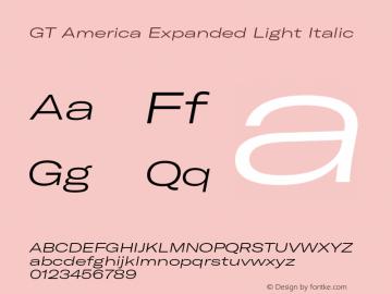 GTAmerica-ExpandedLightItalic Version 1.003;PS 001.003;hotconv 1.0.88;makeotf.lib2.5.64775图片样张