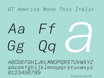GTAmericaMono-ThinItalic Version 1.003;PS 001.003;hotconv 1.0.88;makeotf.lib2.5.64775图片样张