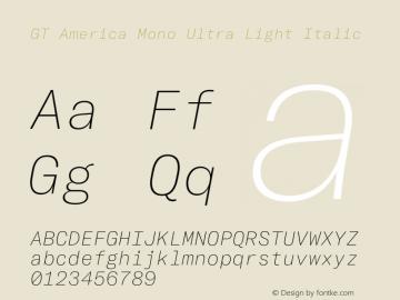 GTAmericaMono-UltraLightItalic Version 1.003;PS 001.003;hotconv 1.0.88;makeotf.lib2.5.64775图片样张
