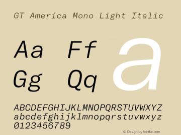GTAmericaMono-LightItalic Version 1.003;PS 001.003;hotconv 1.0.88;makeotf.lib2.5.64775图片样张