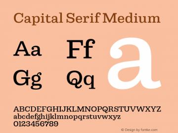 Capital Serif Medium Version 1.000;PS 001.000;hotconv 1.0.88;makeotf.lib2.5.64775图片样张