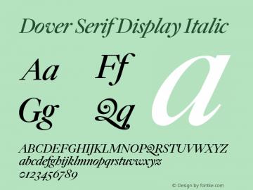 Dover Serif Display Italic Version 1.000;PS 1.0;hotconv 16.6.51;makeotf.lib2.5.65220图片样张