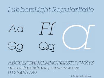 LubbersLight RegularItalic 1.0 Mon Nov 06 09:07:01 1995 Font Sample