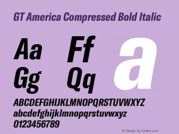GT America Compressed Bold Italic Version 4.001;PS 004.001;hotconv 1.0.88;makeotf.lib2.5.64775图片样张