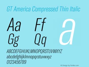 GT America Compressed Thin Italic Version 4.001;PS 004.001;hotconv 1.0.88;makeotf.lib2.5.64775图片样张