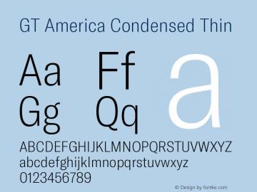 GT America Condensed Thin Version 5.001;PS 005.001;hotconv 1.0.88;makeotf.lib2.5.64775图片样张
