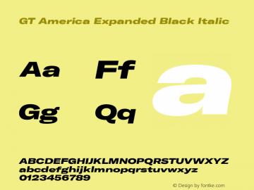 GT America Expanded Black Italic Version 4.001;PS 004.001;hotconv 1.0.88;makeotf.lib2.5.64775图片样张