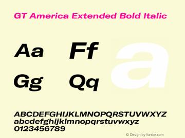 GT America Extended Bold Italic Version 4.001;PS 004.001;hotconv 1.0.88;makeotf.lib2.5.64775图片样张