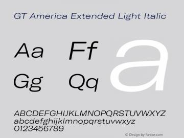 GT America Extended Light Italic Version 4.001;PS 004.001;hotconv 1.0.88;makeotf.lib2.5.64775图片样张