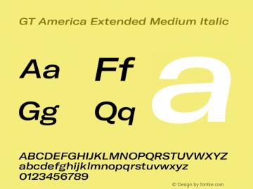 GT America Extended Medium Italic Version 4.001;PS 004.001;hotconv 1.0.88;makeotf.lib2.5.64775图片样张