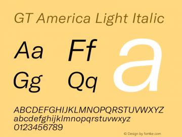 GT America Light Italic Version 4.001;PS 004.001;hotconv 1.0.88;makeotf.lib2.5.64775图片样张