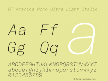 GT America Mono Ultra Light Italic Version 2.001;PS 002.001;hotconv 1.0.88;makeotf.lib2.5.64775图片样张