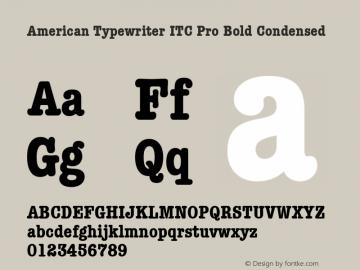 American Typewriter ITC Pro Bold Condensed Version 1.00 Build 1000图片样张