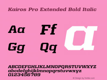 Kairos Pro Extended Bold Italic Version 1.00图片样张