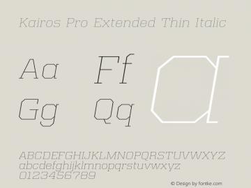 Kairos Pro Extended Thin Italic Version 1.00图片样张