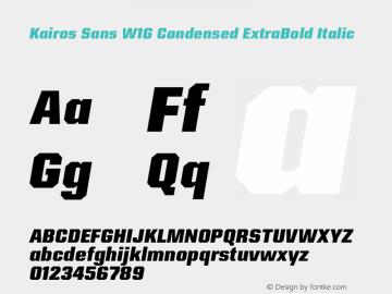 Kairos Sans W1G Cn ExtraBold It Version 1.00图片样张