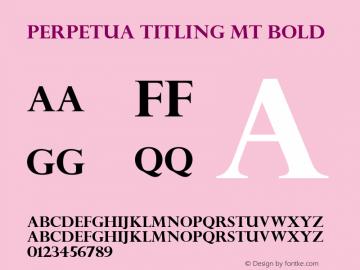 Perpetua Titling MT Bold Version 1.00图片样张