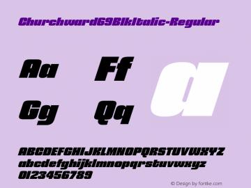 ☞Churchward 69 Blk Italic Version 1.000;com.myfonts.easy.blhd.churchward-69.black-italic.wfkit2.version.4oVe图片样张