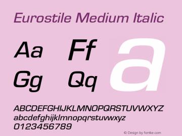 Eurostile-MedIta Version 1.000;PS 1.10;hotconv 1.0.57;makeotf.lib2.0.21895图片样张