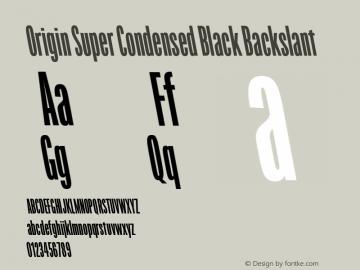 Origin Sup Cond Black Italic Version 2.001;PS 2.1;hotconv 1.0.72;makeotf.lib2.5.5900图片样张