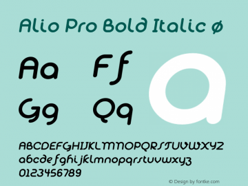 Alio Pro Bold Italic Version 1.003;PS 001.003;hotconv 1.0.88;makeotf.lib2.5.64775图片样张