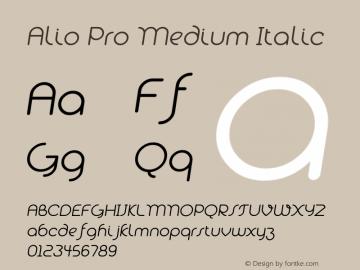 Alio Pro Medium Italic Version 1.003;PS 001.003;hotconv 1.0.88;makeotf.lib2.5.64775图片样张