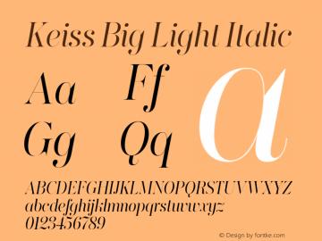 KeissBig-LightItalic Version 1.000;PS 001.000;hotconv 1.0.88;makeotf.lib2.5.64775图片样张