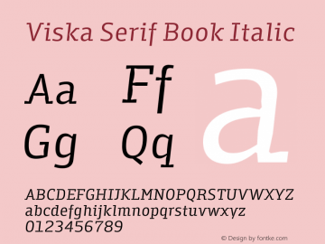 Viska Serif Book Italic Version 1.001;PS 001.001;hotconv 1.0.70;makeotf.lib2.5.58329图片样张