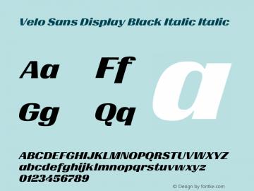 Velo Sans Display Black Italic Version 1.000;PS 1.0;hotconv 1.0.88;makeotf.lib2.5.647800图片样张