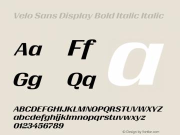 Velo Sans Display Bold Italic Version 1.000;PS 1.0;hotconv 1.0.88;makeotf.lib2.5.647800图片样张