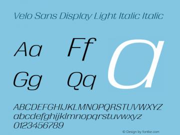 Velo Sans Display Light Italic Version 1.000;PS 1.0;hotconv 1.0.88;makeotf.lib2.5.647800图片样张