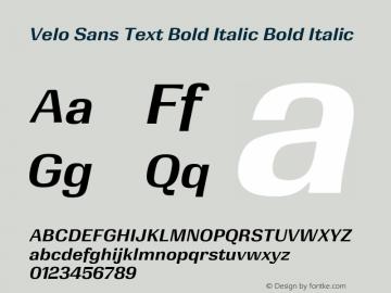 Velo Sans Text Bold Italic Version 1.000;PS 1.0;hotconv 1.0.88;makeotf.lib2.5.647800图片样张
