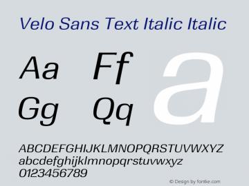 Velo Sans Text Italic Version 1.000;PS 1.0;hotconv 1.0.88;makeotf.lib2.5.647800图片样张