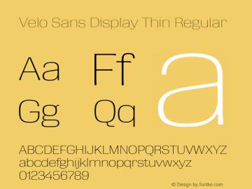 Velo Sans Display Thin Version 1.000;PS 1.0;hotconv 1.0.72;makeotf.lib2.5.5900 DEVELOPMENT图片样张